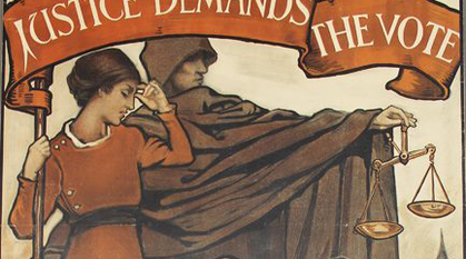poster depicting a woman looking forlorn holding a banner saying 'justice demands the vote' while the black shadow of justice looks over her shoulder holding unbalanced scales